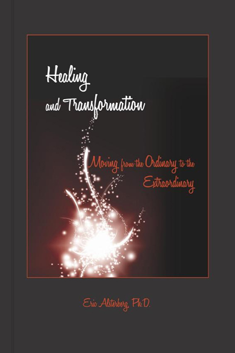 Healing and Transformation: Moving from the Ordinary to the Extraordinary