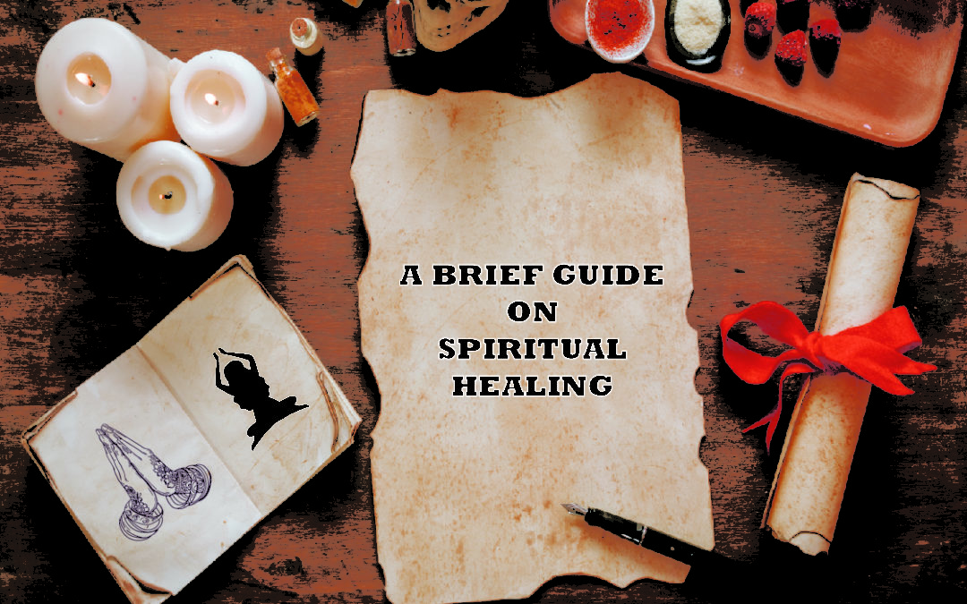 A Brief Guide on Spiritual Healing