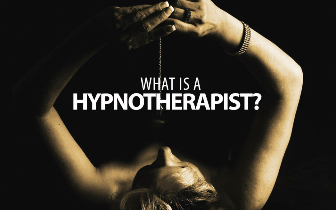 What is a Hypnotherapist?