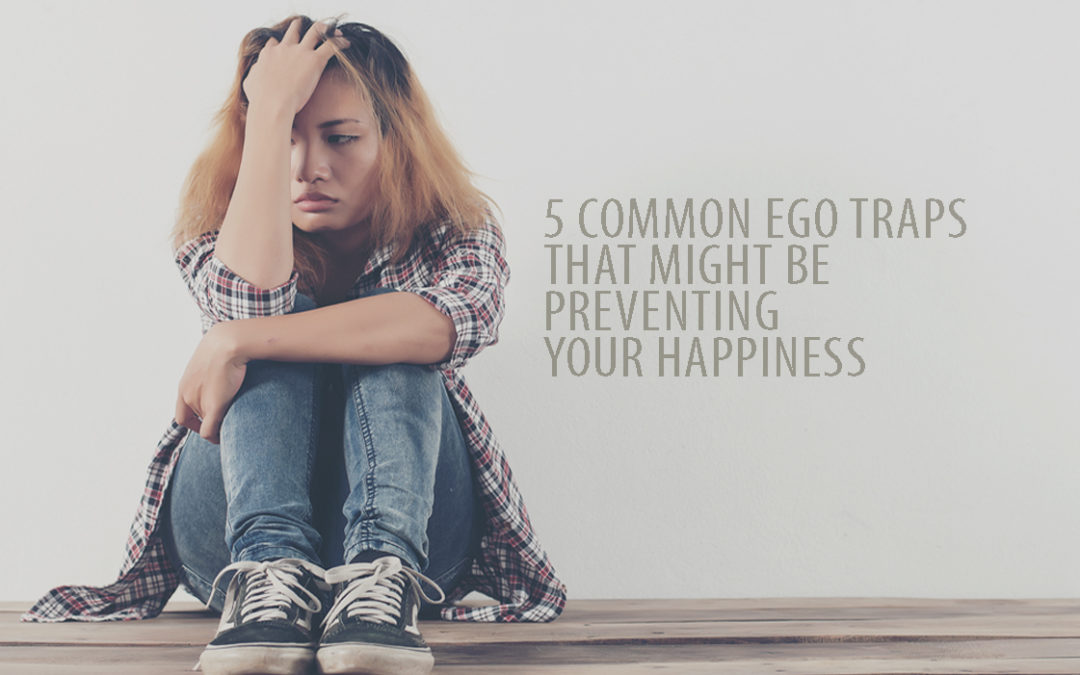 5 Common Ego Traps that Might Be Preventing Your Happiness